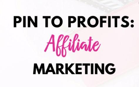 Pin to Profits: Affiliate Marketing