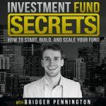 [Fast Release] Bridger Pennington – Investment Fund Secrets