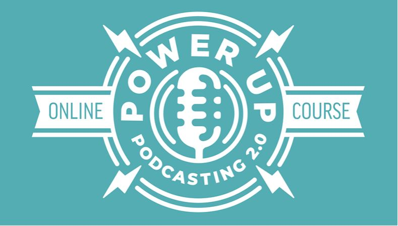 Power Up Podcasting 2