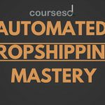 [Fast Release] Cal Parnell's Automated Dropshipping Mastery