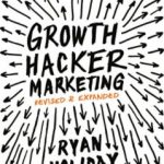 [Fast Release] Ryan Holiday – Growth Hacker Marketing